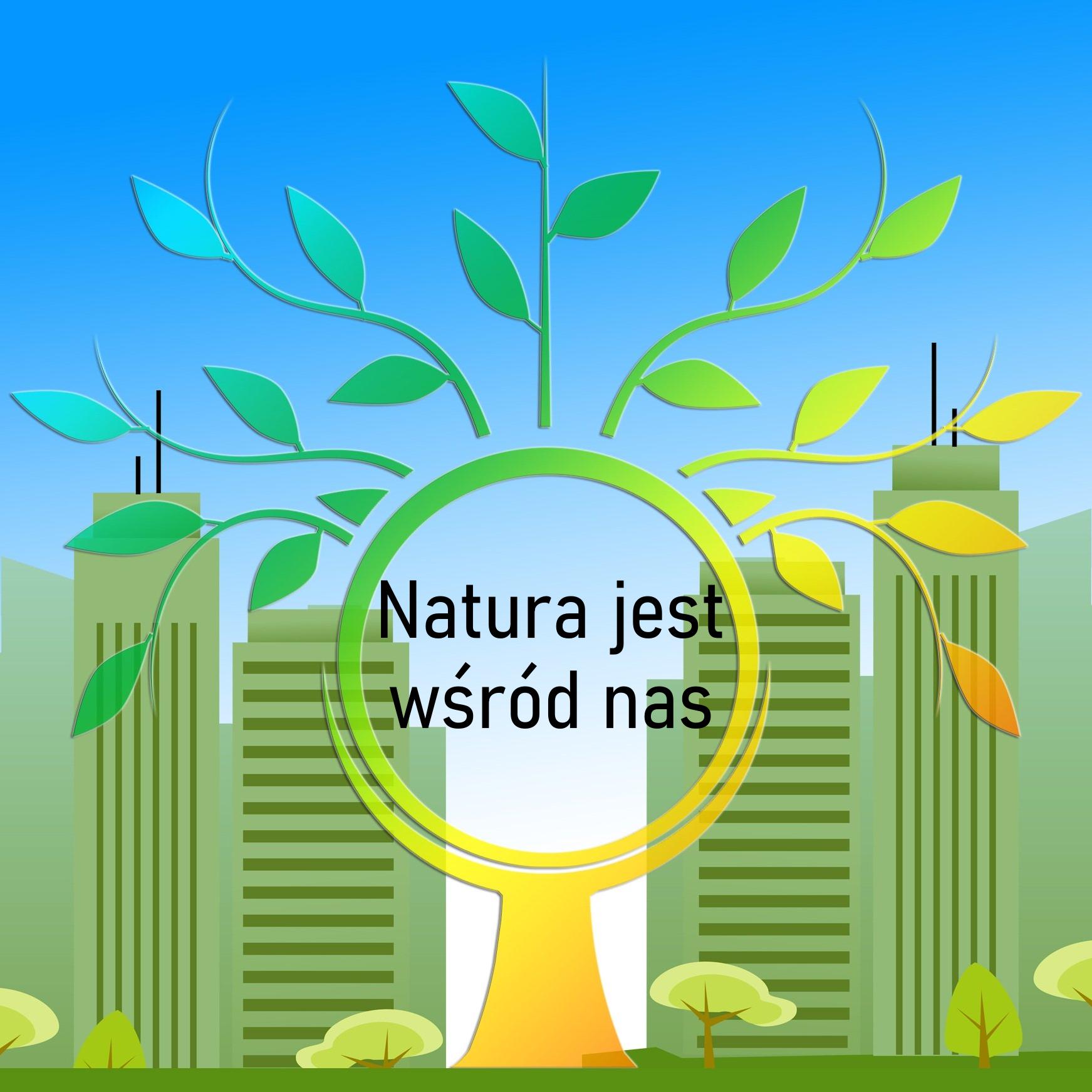 Natura jest wśród nas